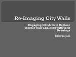 Re-Imaging City Walls: Engaging Children to Replace Hostile Wall-Chalking with their Drawings by Rabeya Jalil