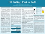 Oil Pulling: Fact or Fad? by Cassandra N. Cooper