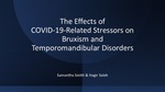 The Effects of COVID-19-Related Stressors on Bruxism and Temporomandibular Disorders