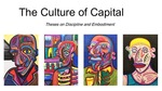 The Culture of Capital: Theses on Discipline & Embodiment by David Bussell