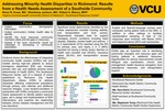 Addressing Minority Health Disparities in Richmond: Results from a Health Needs Assessment of a Southside Community by Nixon Arauz, MA; Shanteney Jackson, MA; and Robert A. Blanco, MPH