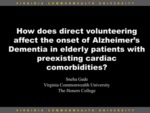 How does direct volunteering affect the onset of Alzheimer's Dementia in elderly patients with preexisting cardiac  comorbidities?
