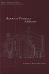School of Pharmacy, a history by Warren E. Weaver