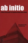 Ab initio : a new concept in engineering education, a history of the design, creation and implementation of a new School of Engineering in Richmond, Virginia (1990-2000)